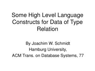 Some High Level Language Constructs for Data of Type  Relation