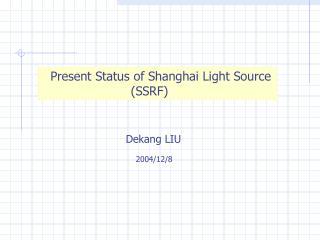 Present Status of Shanghai Light Source                           (SSRF)