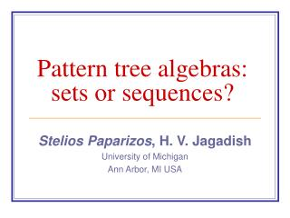 Pattern tree algebras: sets or sequences?