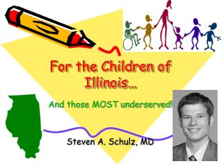 For the Children of Illinois…