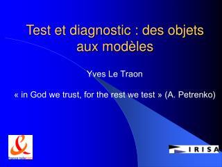 Test et diagnostic : des objets aux modèles