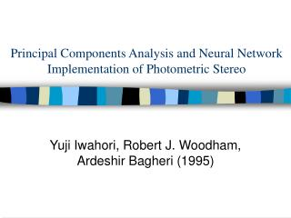Principal Components Analysis and Neural Network Implementation of Photometric Stereo