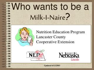 Who wants to be a Milk-I-Naire ?