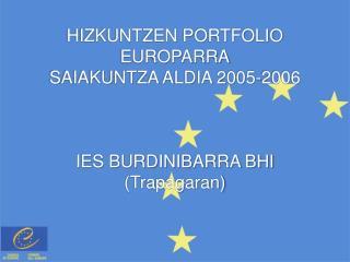HIZKUNTZEN PORTFOLIO EUROPARRA SAIAKUNTZA ALDIA 2005-2006