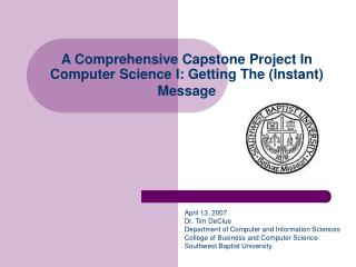 A Comprehensive Capstone Project In Computer Science I: Getting The (Instant) Message