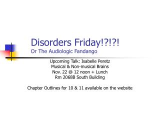 Disorders Friday!?!?! Or The Audiologic Fandango