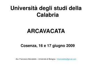 Universit  degli studi della Calabria  ARCAVACATA   Cosenza, 16 e 17 giugno 2009