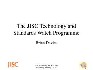The JISC Technology and Standards Watch Programme