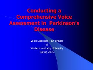 Conducting a Comprehensive Voice Assessment in  Parkinson s Disease