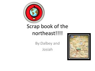 Scrap book of the northeast!!!!