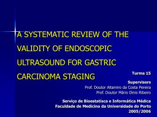 A SYSTEMATIC REVIEW OF THE VALIDITY OF ENDOSCOPIC ULTRASOUND FOR GASTRIC CARCINOMA STAGING