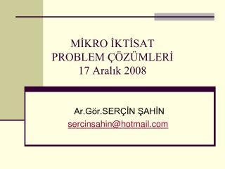 MİKRO İKTİSAT PROBLEM ÇÖZÜMLERİ 17 Aralık 2008