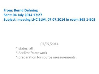 07 /07/2014 * status , all *  AccTest framework * preparation  for source measurements