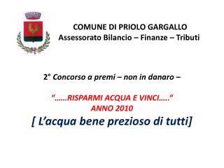 COMUNE DI PRIOLO GARGALLO Assessorato Bilancio – Finanze – Tributi
