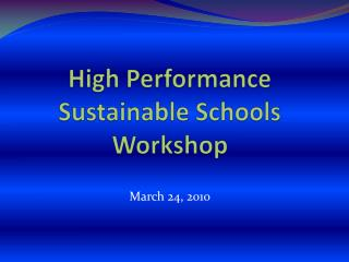 High Performance Sustainable Schools Workshop