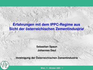 Erfahrungen mit dem IPPC-Regime aus Sicht der österreichischen Zementindustrie
