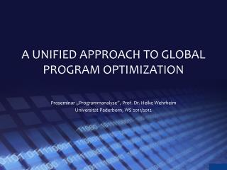 A UNIFIED APPROACH TO GLOBAL PROGRAM OPTIMIZATION
