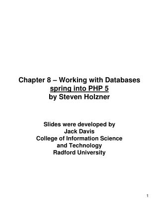 Chapter 8 – Working with Databases spring into PHP 5 by Steven Holzner