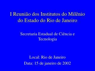 I Reunião dos Institutos do Milênio do Estado do Rio de Janeiro