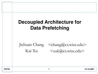 Decoupled Architecture for  Data Prefetching