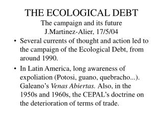 THE ECOLOGICAL DEBT The campaign and its future  J.Martinez-Alier, 17/5/04