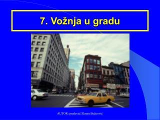 7. Vožnja u gradu