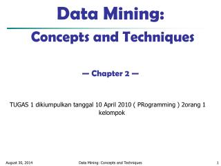 Data Mining:  Concepts and Techniques � Chapter 2 �