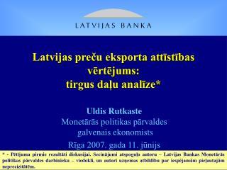 Latvijas preču eksporta attīstības vērtējums: tirgus daļu analīze*