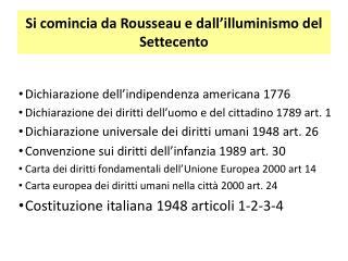 Si comincia da Rousseau e dall�illuminismo del Settecento