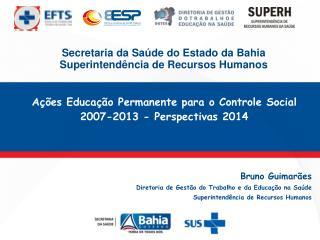 Secretaria da Saúde do Estado da Bahia Superintendência de Recursos Humanos