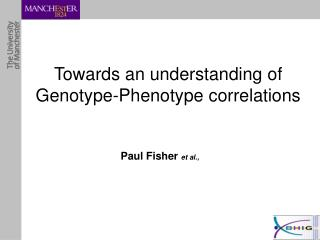Towards an understanding of Genotype-Phenotype correlations