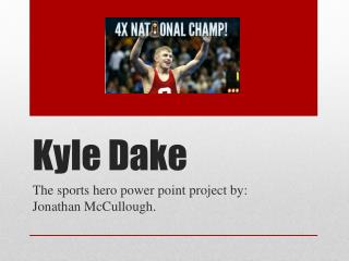 Kyle  Dake