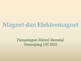 Magnet  dan Elektromagnet
