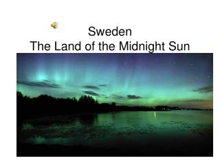 Sweden The Land of the Midnight Sun