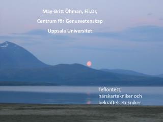 May-Britt Öhman, Fil.Dr, Centrum för Genusvetenskap Uppsala Universitet