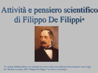 Attività e pensiero scientifico di Filippo De Filippi *