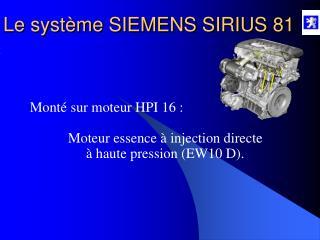Monté sur moteur HPI 16 : Moteur essence à injection directe  à haute pression (EW10 D).