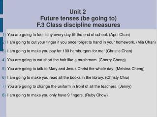 Unit 2  Future tenses (be going to) F.3 Class discipline measures