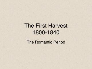 The First Harvest 1800-1840