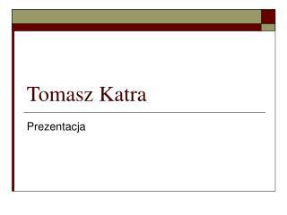 Tomasz Katra