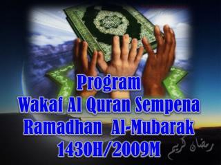 Program  Wakaf  Al Quran  Sempena Ramadhan   Al-Mubarak  1430H/2009M