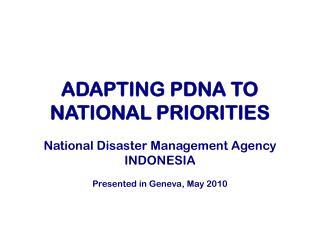 ADAPTING PDNA TO NATIONAL PRIORITIES