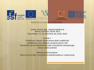 Jméno autora: Mgr. Vlasta  Kollariková Datum vytvoření: 05.04. 2013