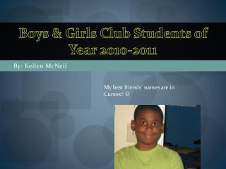 Boys  & Girls Club Students of  Year  2010-2011