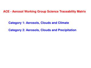ACE - Aerosol Working Group Science Traceability Matrix