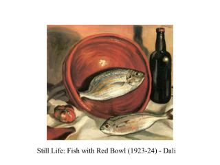Still Life: Fish with Red Bowl (1923-24) - Dali