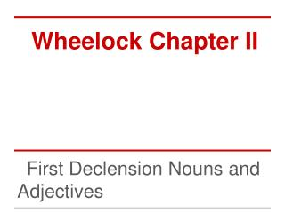 Wheelock Chapter II