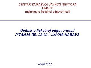 Upitnik o fiskalnoj odgovornosti  PITANJA RB. 28-39 – JAVNA NABAVA