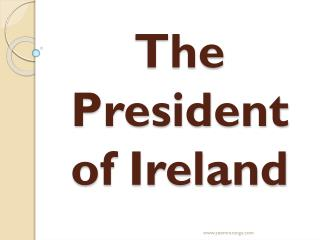 The President of Ireland