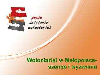 Wolontariat w Ma?opolsce-szanse i wyzwania